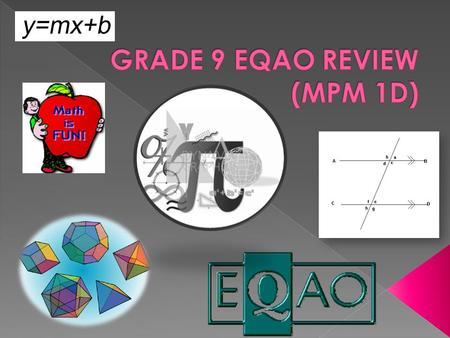  The EQAO assessment will take place June 11 th and 12 th.  The EQAO assessment based on the Grade 9 expectations of The Ontario Curriculum.  The EQAO.