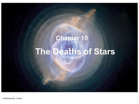 Chapter 10 The Deaths of Stars.