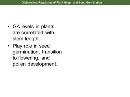 Gibberellins: Regulators of Plant Height and Seed Germination