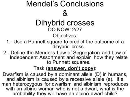 Mendel's Conclusions & Dihybrid crosses