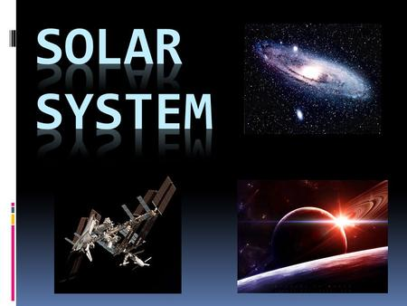 The Sun  Closest star to Earth  Yellow star  Medium in size compared to the other stars  About 4.6 billion years old  More than 1 million Earths.