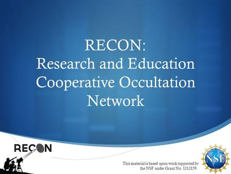 RECON: Research and Education Cooperative Occultation Network This material is based upon work supported by the NSF under Grant No. 1212159.
