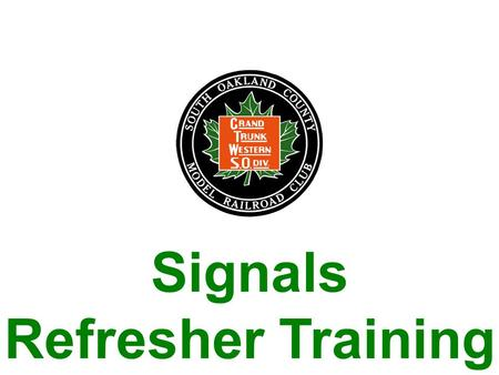 Signals Refresher Training. S.O.C. Signals In this clinic, we will be reviewing the basic signal aspects we use on the S.O.C. We will be seeing various.