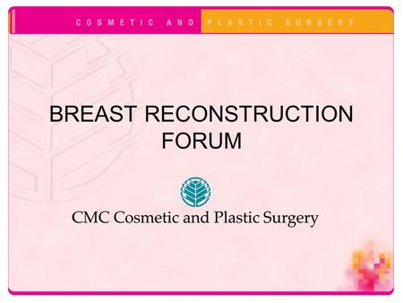 BREAST RECONSTRUCTION FORUM. Patient Evaluation Cancer Operation: -How has the patient been treated? -What is the treatment plan? -Radiation history -Lumpectomy.
