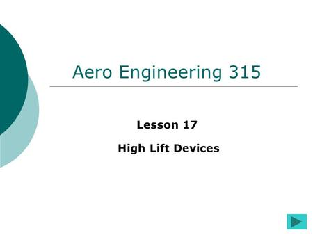 Aero Engineering 315 Lesson 17 High Lift Devices.