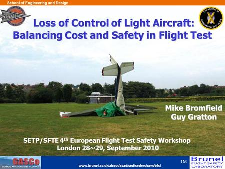 Www.brunel.ac.uk/about/acad/sed/sedres/cem/bfsl School of Engineering and Design 1M Loss of Control of Light Aircraft: Loss of Control of Light Aircraft: