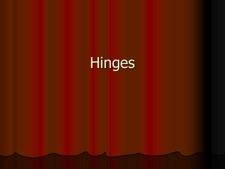 Hinges. Hinges Hinges generally consist of two leaves & a knuckle. Hinges generally consist of two leaves & a knuckle. The knuckle is formed by interlocking.