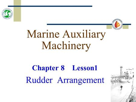 Marine Auxiliary Machinery Chapter 8 Lesson1 Rudder Arrangement.