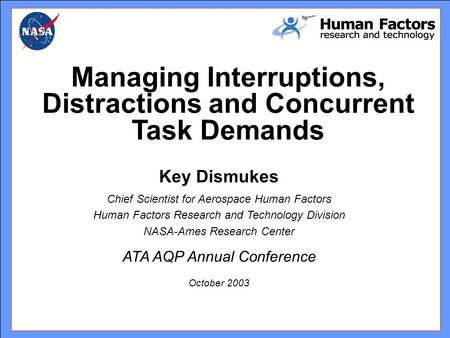 Managing Interruptions, Distractions and Concurrent Task Demands