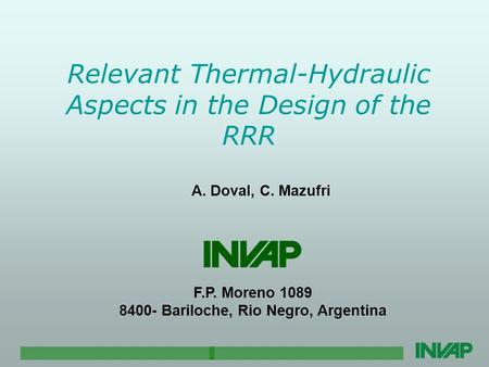 Relevant Thermal-Hydraulic Aspects in the Design of the RRR A. Doval, C. Mazufri F.P. Moreno 1089 8400- Bariloche, Rio Negro, Argentina.