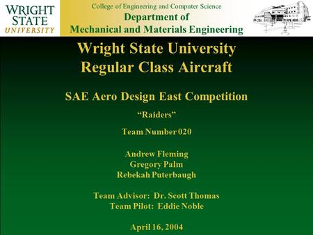 College of Engineering and Computer Science Department of Mechanical and Materials Engineering Wright State University Regular Class Aircraft SAE Aero.