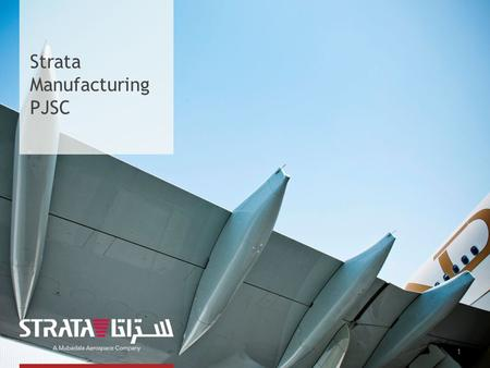 1 Strata Manufacturing PJSC. About the United Arab Emirates The United Arab Emirates (UAE) is a federation of seven Emirates situated on the Arabian peninsula.