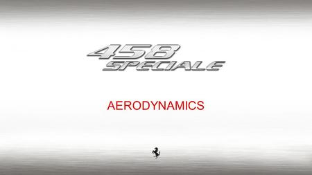 AERODYNAMICS.  To develop a car with high aero performance both for limited grip conditions (cornering) and where power is required to reach high speeds.