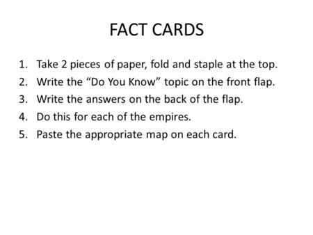 "FACT CARDS 1.Take 2 pieces of paper, fold and staple at the top. 2.Write the ""Do You Know"" topic on the front flap. 3.Write the answers on the back of."