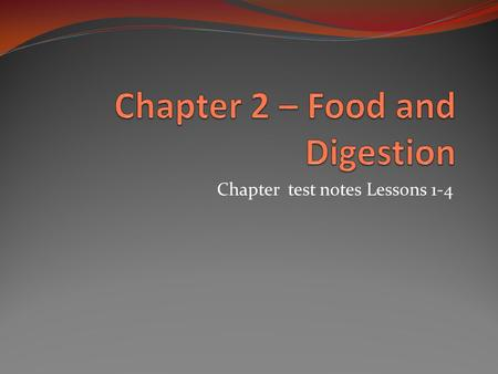Chapter test notes Lessons 1-4. Why you need Food Food provides your body with materials for growing and for repairing tissues. Food also provides energy.