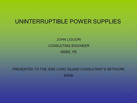 PRESENTED TO THE IEEE LONG ISLAND CONSULTANT'S NETWORK