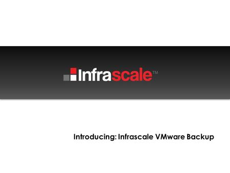 Introducing: Infrascale VMware Backup