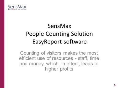 SensMax People Counting Solution EasyReport software Counting of visitors makes the most efficient use of resources - staff, time and money, which, in.