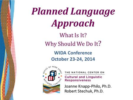 Planned Language Approach What Is It? Why Should We Do It?