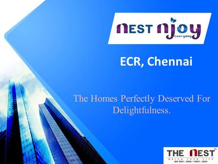 ECR, Chennai The Homes Perfectly Deserved For Delightfulness.