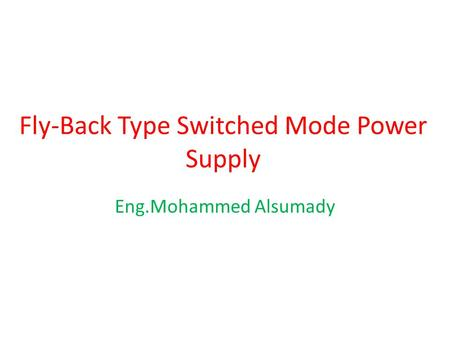 Fly-Back <strong>Type</strong> Switched Mode <strong>Power</strong> Supply