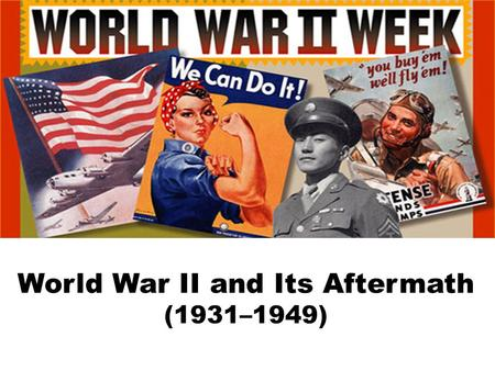 Chapter 31 World War II and Its Aftermath (1931–1949)