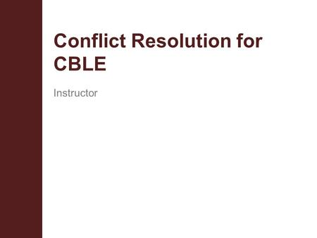 Conflict Resolution for CBLE