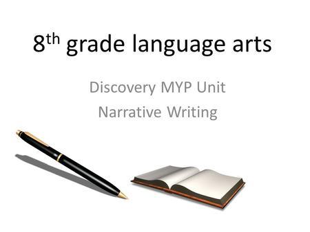 8 th grade language arts discovery myp unit narrative