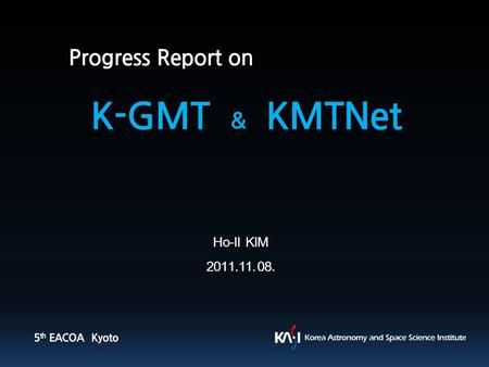 Ho-Il KIM 2011.11. 08.. Contents K-GMT Project GMT : Off-Axis Primary #1 GMT1 Surface Maps Primary Mirror Covers 1 st Generation Instruments Instrument.