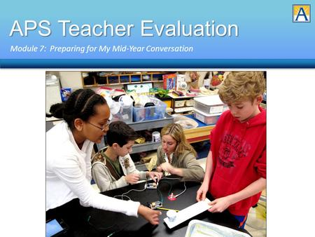 APS Teacher Evaluation Module 7: Preparing for My Mid-Year Conversation.
