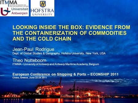 The Charthouse Group LOOKING INSIDE THE BOX: EVIDENCE FROM THE CONTAINERIZATION OF COMMODITIES AND THE COLD CHAIN LOOKING INSIDE THE BOX: EVIDENCE FROM.