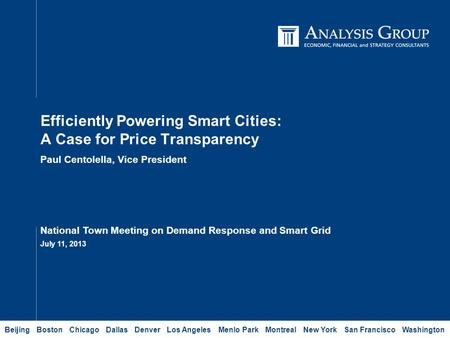 BOSTON CHICAGO DALLAS DENVER LOS ANGELES MENLO PARK MONTREAL NEW YORK SAN FRANCISCO WASHINGTON Efficiently Powering Smart Cities: A Case for Price Transparency.
