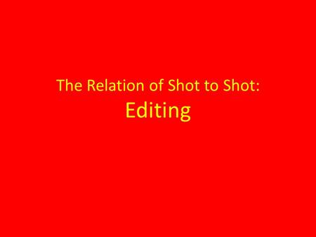 The Relation of Shot to Shot: Editing. Duration of the image: The Long Take By manipulating, screen duration, film's plot condense story duration of several.