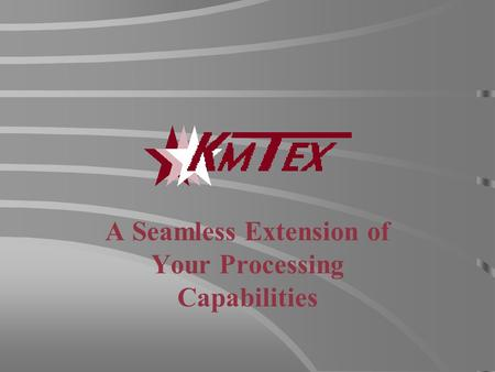 A Seamless Extension of Your Processing Capabilities.