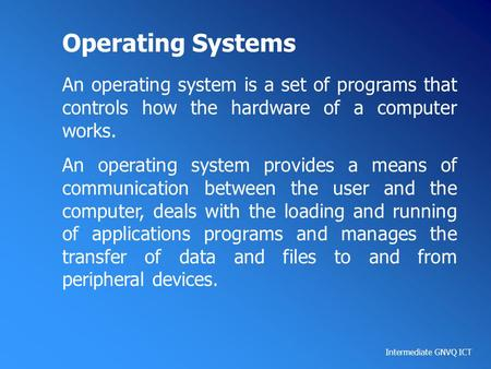 Operating Systems An operating system is a set of programs that controls how the hardware of a computer works. An operating system provides a means of.