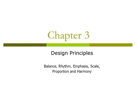 Chapter 3 Design Principles Balance, Rhythm, Emphasis, Scale,