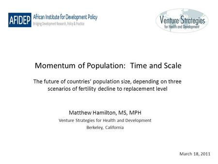 Momentum of Population: Time and Scale The future of countries' population size, depending on three scenarios of fertility decline to replacement level.