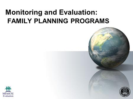 Monitoring and Evaluation: FAMILY PLANNING PROGRAMS.