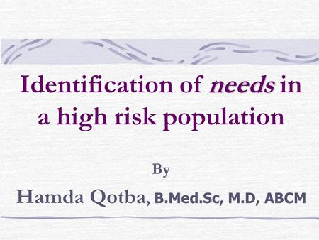 Identification of needs in a high risk population