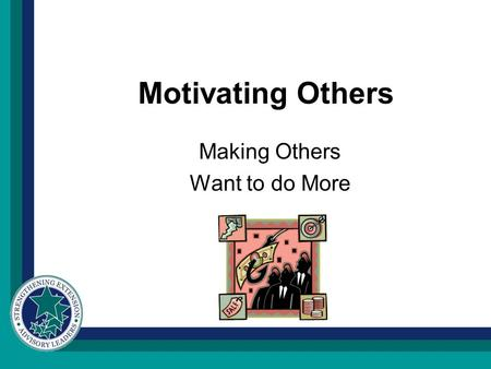 "Motivating Others Making Others Want to do More. ""Between stimulus and response is our greatest power – the freedom to choose."" »Stephen Covey."