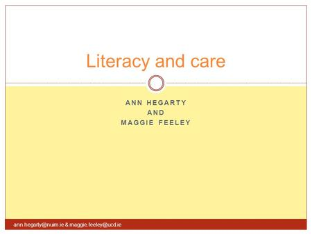 ANN HEGARTY AND MAGGIE FEELEY Literacy and care &