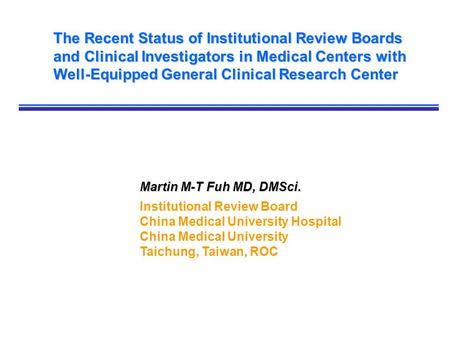 The Recent Status of Institutional Review Boards and Clinical Investigators in Medical Centers with Well-Equipped General Clinical Research Center Martin.