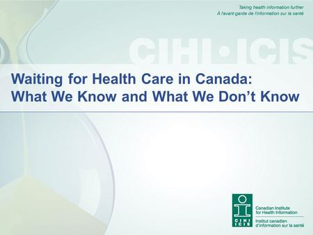 Waiting for Health Care in Canada: What We Know and What We Don't Know.