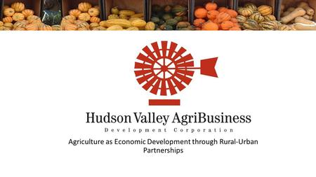 Agriculture as Economic Development through Rural-Urban Partnerships.