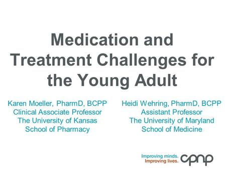 Medication and Treatment Challenges for the Young Adult