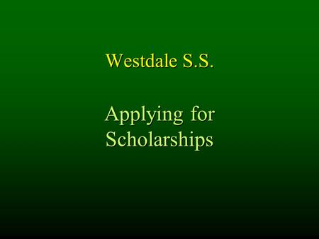 Westdale S.S. Applying for Scholarships. Scholarships Automatic Entrance Scholarships  no application required  based on your admission average Scholarships.
