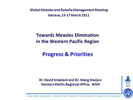 World Health Organization Western Pacific Regional Office Expanded Programme on Immunization Towards Measles Elimination in the Western Pacific Region.