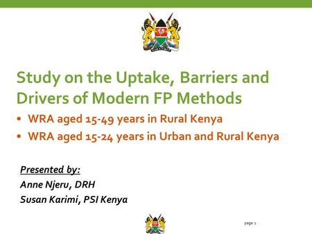 Study on the Uptake, Barriers and Drivers of Modern FP Methods WRA aged 15-49 years in Rural Kenya WRA aged 15-24 years in Urban and Rural Kenya Presented.