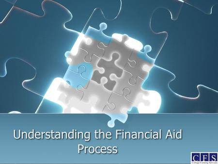 Understanding the Financial Aid Process. College Funding Services 110 Midvale Terrace Suite #1 Westfield, NJ 07090
