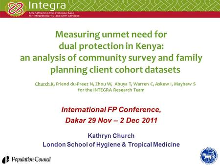 Measuring unmet need for dual protection in Kenya: an analysis of community survey and family planning client cohort datasets Church K, Friend du-Preez.